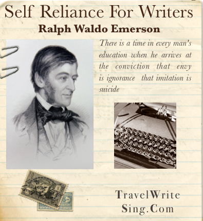 self reliance for writers travel write sing
